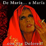 Maria Jimenez De Maria...A Maria...Con Sus Dolores!