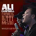 Ali Campbell Would I Lie To You (Single)