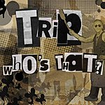 The Trip Who's That? (5-Track Maxi-Single)