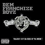 Dem Franchize Boyz Talkin' Out Da Side Of Ya Neck (Single) (Parental Advisory)