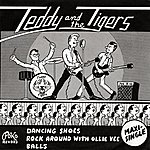 Teddy & The Tigers Dancing Shoes/Rock Around With Ollie Vee/Balls (Remastered)(3-Track Maxi-Single)
