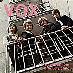 Vox The Famous Four/One Ugly Child (Remastered)