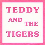 Teddy & The Tigers Twixteen/Fabulous (Remastered)