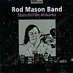 Rod Mason Band Stars Fell On Alabama