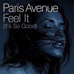 Paris Avenue Feel It (It's So Good) (7-Track Maxi-Single)