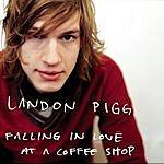 Landon Pigg Falling In Love At The Coffee Shop (Single)