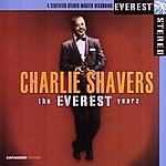 Charlie Shavers The Everest Years: Charlie Shavers