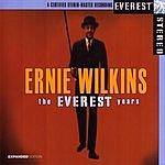 Ernie Wilkins The Everest Years: Ernie Wilkins