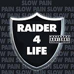 Slow Pain Raider 4 Life (Parental Advisory)