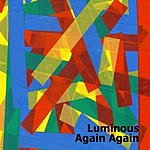 Luminous Again Again (Single)