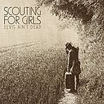 Scouting For Girls Elvis Ain't Dead/You Were Fitter In Your MySpace Picture