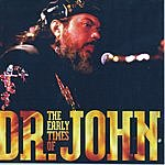 Dr. John The Early Times Of Dr. John