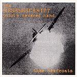 Thee Headcoats The Messerschmitt Pilot's Severed Hand