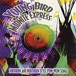 Young Bird Southern And Northern Style Pow-Wow Songs