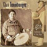 Clark Tenakhongva Po'li: Traditional Songs Of The Hopi