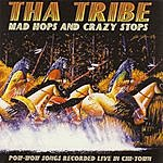 Tha Tribe Mad Hops And Crazy Stops