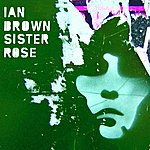 Ian Brown Sister Rose (3-Track Maxi-Single)