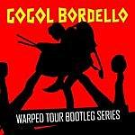 Gogol Bordello Warped Tour Bootleg Series: Gogol Bordello