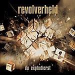 Revolverheld Freunde Bleiben/Du Explodierst