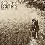 Scouting For Girls Elvis Ain't Dead (2-Track Single)