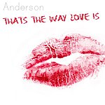 Anderson That's The Way Love Is (3-Track Maxi-Single)