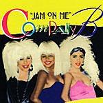 Company B Jam On Me