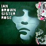 Ian Brown Sister Rose (Remix)