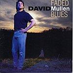 David Mullen Faded Blues