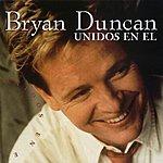 Bryan Duncan Unidos En El