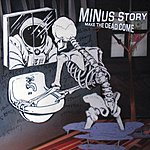 Minus Story Make The Dead Come
