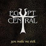 Egypt Central You Make Me Sick (Single)