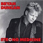 Bryan Duncan Strong Medicine