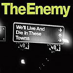 The Enemy We'll Live And Die In These Towns (Single)