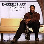 Everette Harp All For You