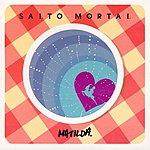 Matilda Salto Mortal