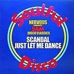 Scandal Just Let Me Dance (Extended Mix)