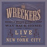 The Wreckers Way Back Home: Live From New York City