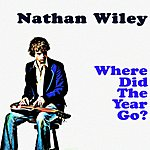 Nathan Wiley Where Did The Year Go? (Single)