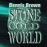 Dennis Brown Stone Cold World