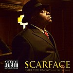 Scarface Girl You Know (Single) (Parental Advisory)