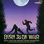 Mark Snow Born To Be Wild: Music From The Motion Picture Soundtrack