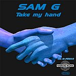 Sam G Take My Hand (8-Track Maxi-Single)