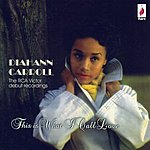 Diahann Carroll This Is What I Call Love: The RCA Victor Debut Recordings