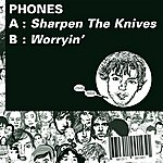 Phones Sharpen The Knives (2-Track Single)