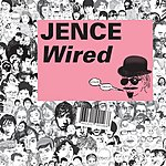 Jence Wired (Single)