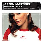 Aston Martinez Never Too Much (5-Track Maxi-Single)