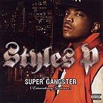 Styles P Super Gangster (Extraordinary Gentleman)(Parental Advisory)