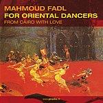 Mahmoud Fadl For Oriental Dancers