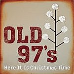 Old 97's Here It Is Christmas Time (SIngle)