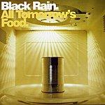Black Rain All Tomorrows Food